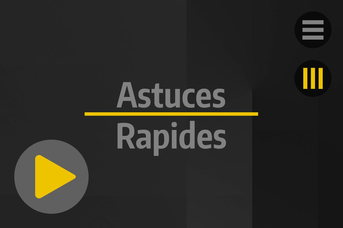 Accueil - Tutos & News - Astuces Rapides
