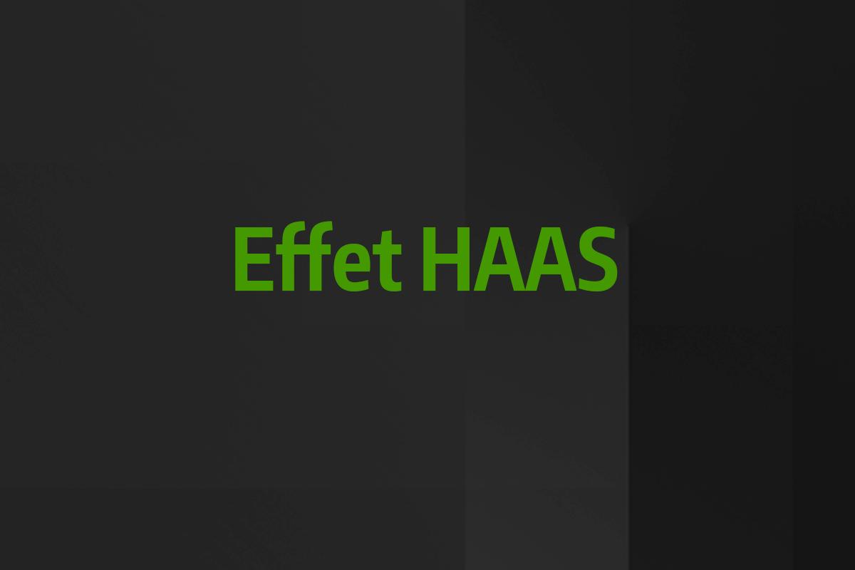 Astuce rapide #10 - Effet HAAS