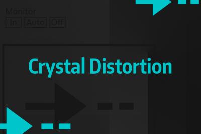 Décryptage Technique #3 - Crystal Distortion