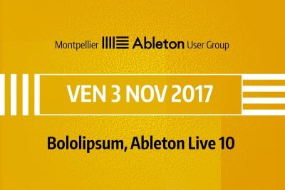 MAUG du 3 novembre 2017 - Bololipsum, Ableton Live 10