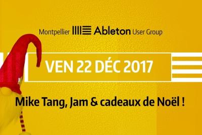 MAUG du 22 Décembre 2017 - Mike Tang, Jam & cadeaux de Noël !