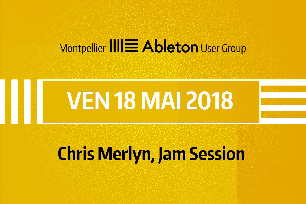 MAUG du 18 Mai 2018 - Chris Merlyn, Jam Session