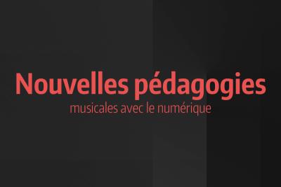 Nouvelles pédagogies musicales avec le numérique