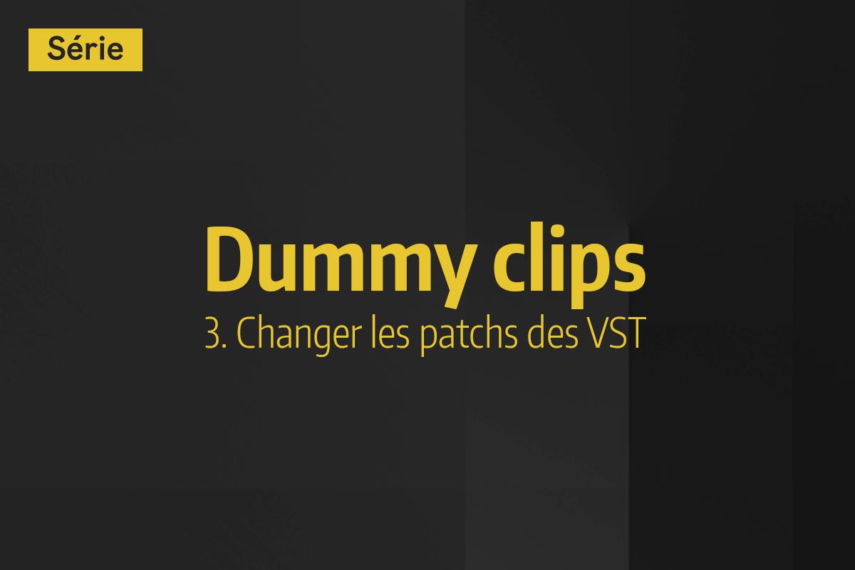 Tutoriel Ableton Live - Dummy clips - 3. Changer les patchs des VST