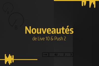 Tutoriel Ableton Live #39 - Nouveautés de Live 10 & Push 2