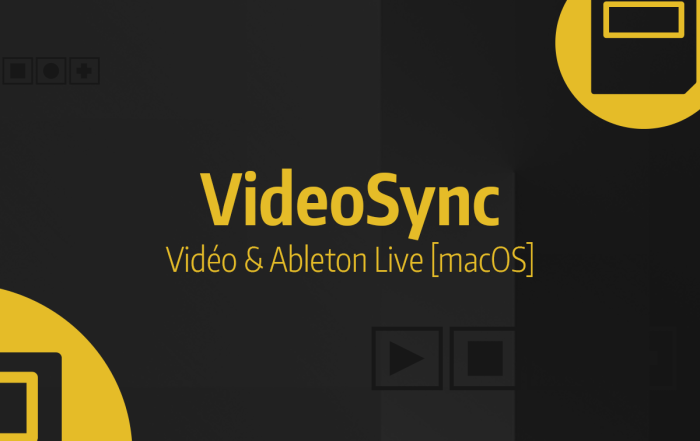 Tutoriel Ableton Live #40 - Application VideoSync, Interfaçage Ableton Live & Max for Live