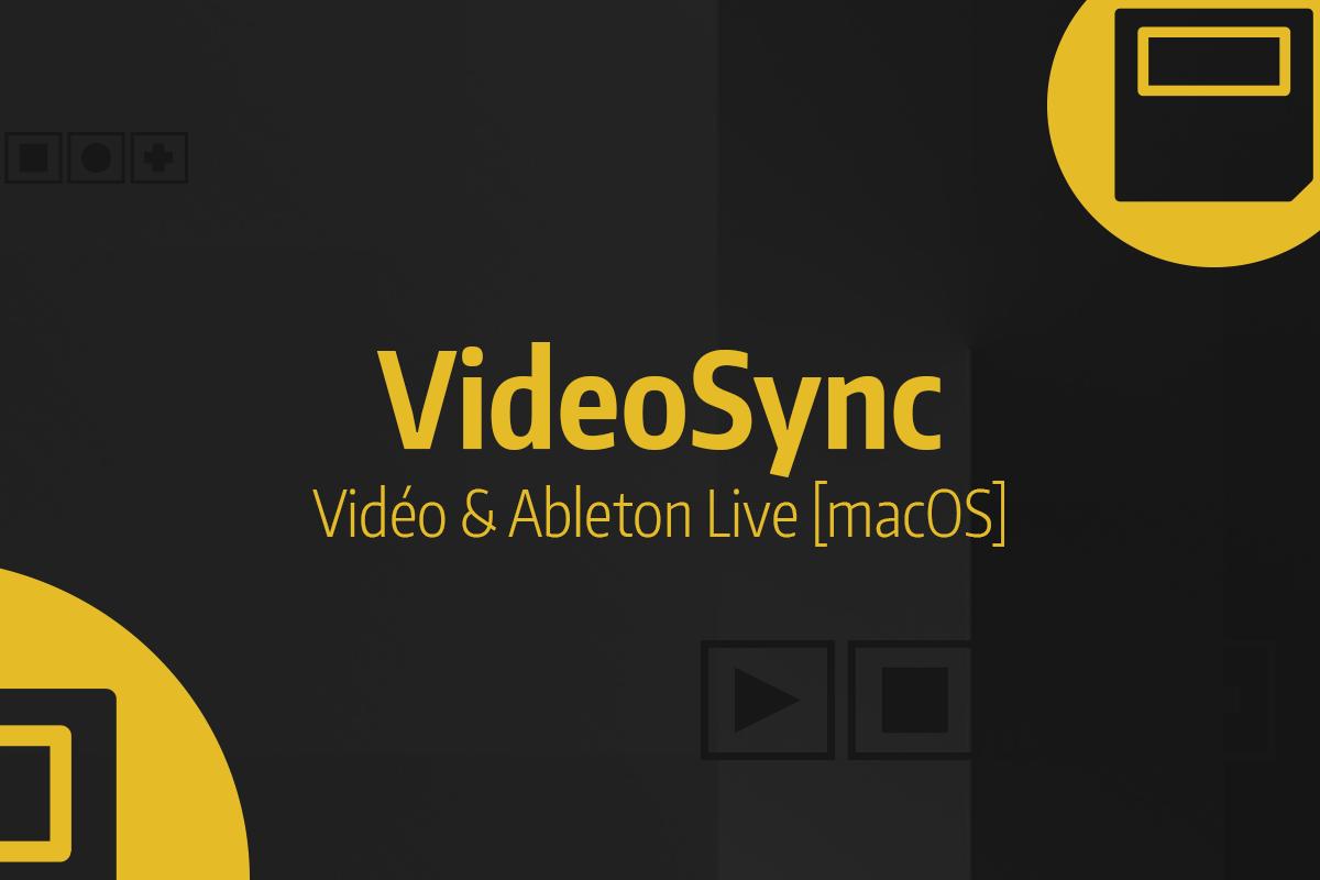 Tutoriel Ableton Live - Application VideoSync
