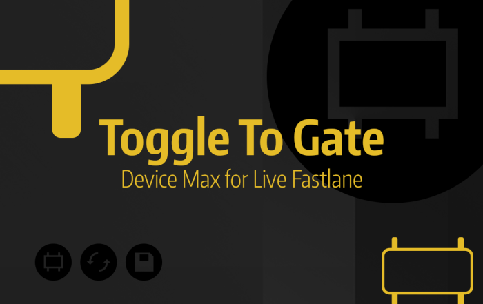Tutoriel Ableton Live #42 - Toggle To Gate (Device Max for Live Fastlane)