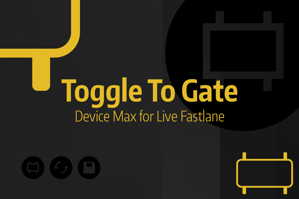 Tutoriel Ableton Live - Toggle To Gate (Device Max for Live Fastlane)