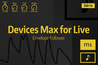 Tutoriel Ableton Live #49 - Devices Max for Live - Envelope Follower