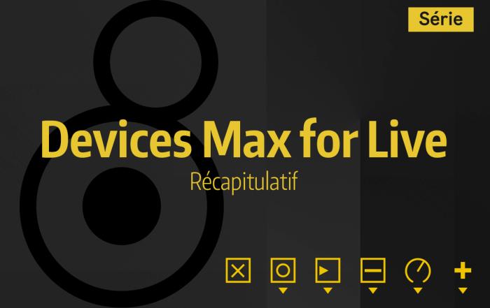 Tutoriel Ableton Live #52 - Devices Max for Live - Récapitulatif