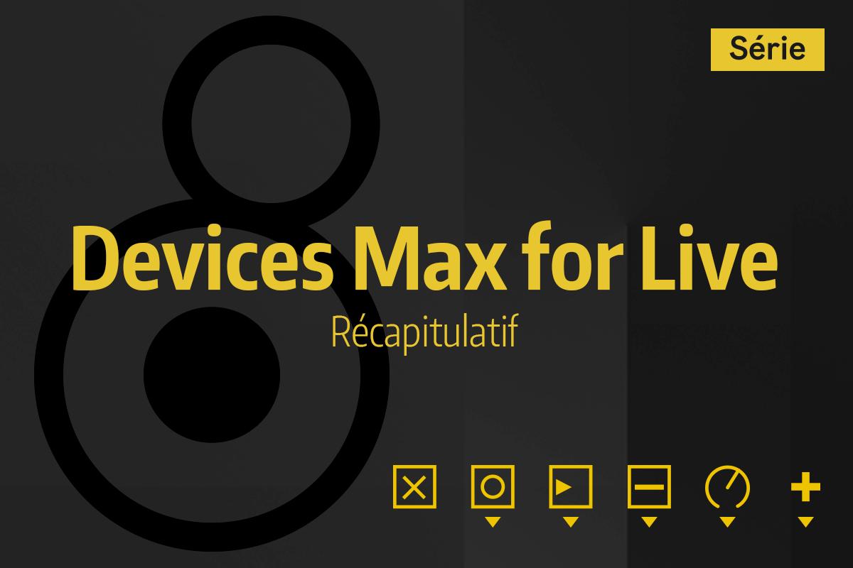 Tutoriel Ableton Live - Devices Max for Live - Récapitulatif