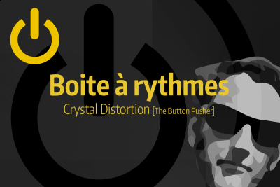 Tutoriel Ableton Live - Boite à rythmes Crystal Distortion (The Button Pusher)