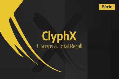 Tutoriel Ableton Live - ClyphX - 3. Snaps & Total Recall