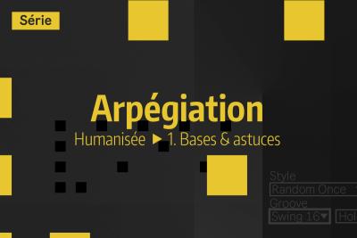 Tutoriel Ableton Live - Arpégiation humanisée - 1. Bases & astuces