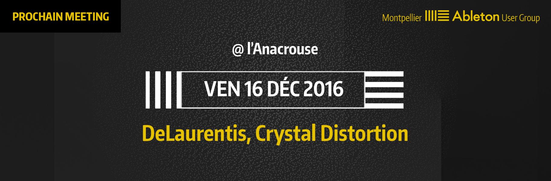 MAUG du 16 Décembre 2016 - DeLaurentis, Crystal Distorsion