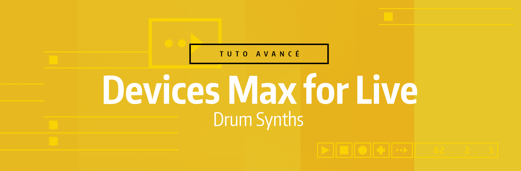 Tutoriel Ableton Live - Devices Max for Live - Drum Synths