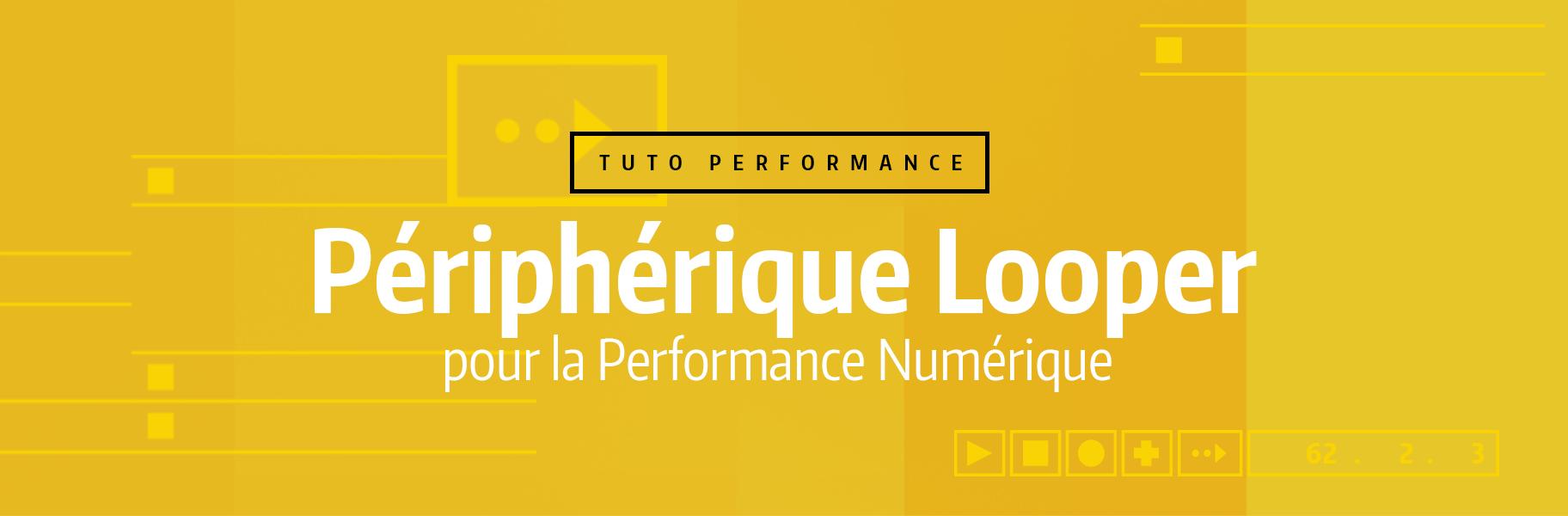 Tutoriel Ableton Live #51 - Périphérique Looper pour la Performance Numérique