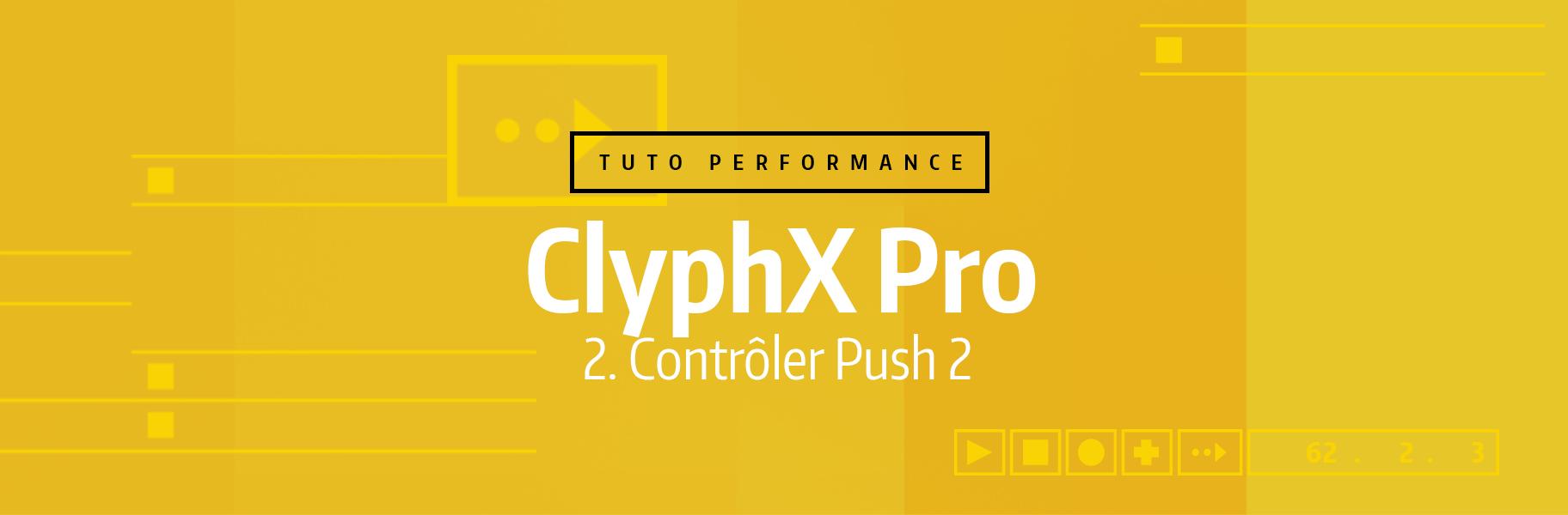Tutoriel Ableton Live #55 - ClyphX Pro - Contrôler Push 2